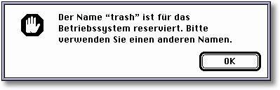 Der Name trash ist für das Betriebssystem reserviert. Bitte verwenden sie einen anderen Namen
