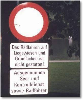 Das radfahren ist nicht gestattet, ausgenommen für radfahrer