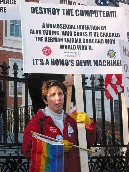 DESTROY THE COMPUTER!!! A HOMOSEXUAL INVENTION BY ALAN TURING. WHO CARES IF HE CRACKED THE GERMAN ENIGMA CODE AND WON WORLD WAR II. ITS A HOMOS DEVIL MACHINE!