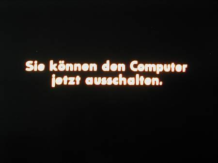 Sie können den Computer jetzt ausschalten.