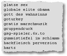 glatze sex - globale elite obama - gott des wahnsinns - goturkey - gratis marschmusik - gruppendruck - gsg-spieler.6x.to - gummistiefel im schlamm - hackfleisch perversion - hartz