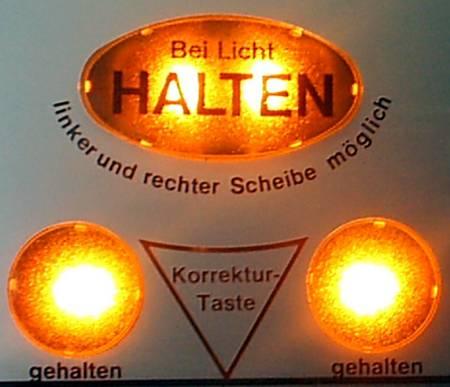Bei Licht Halten linker und rechter Scheibe möglich. gehalten - Korrekturtaste - gehalten