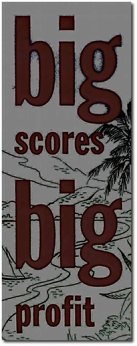 big scores big profit