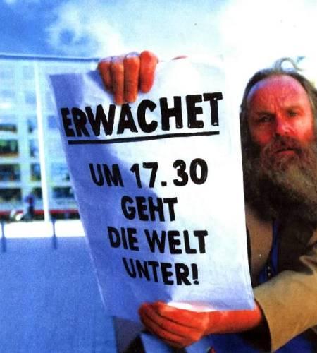 ERWACHET! UM 17.30 UHR GEHT DIE WELT UNTER!
