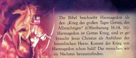 Die Bibel beschreibt Harmagedon als den Krieg des Großen Tages Gottes, des Allmächtigen. Harmagedon ist Gottes Krieg, und er gebraucht Jesus Christus als Anführer der himmlischen Heere. Kommt der Krieg von Harmagedon schon bald? Das versuchen wir als nächstes herauszufinden.