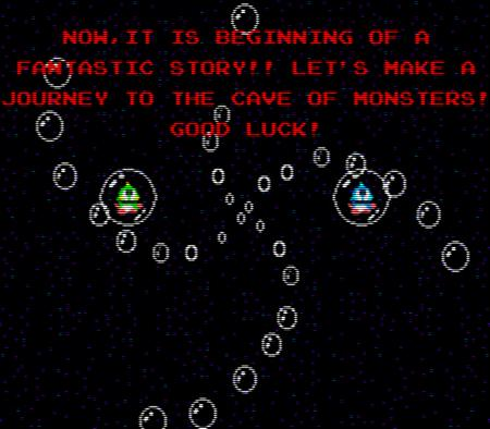 Now, it is beginning of a fantastic story!! Let's make a journey to the cave of monsters! Good luck!