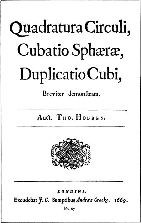 Quadratura Circuli, Cubatio Sphæræ, Duplicatio Cubi - Beviter demonstrata - Auct. Tho. Hobbes