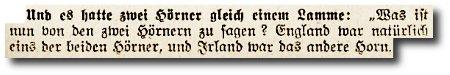 Und es hatte zwei Hörner gleich einem Lamme: Was ist nun von den zwei Hörnern zu sagen? England war natürlich eins der beiden Hörner, und Irland war das andere Horn.