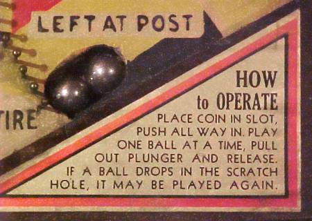 HOW to OPERATE - Place coin in slot, push all way in, play one ball at a time, pull out plunger and release. If a ball drops in the scratch hole, it may be played again.