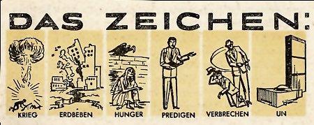Das Zeichen: Krieg, Erdbeben, Hunger, Predigen, Verbrechen, UN