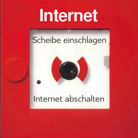 Internet: Scheibe einschlagen! Internet abschalten!