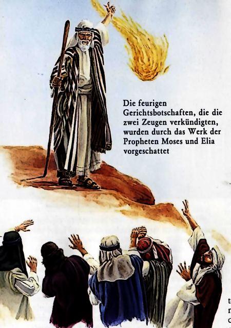 Die feurigen Gerichtsbotschaften, die die zwei Zeugen verkündigten, wurden durch das Werk der Propheten Moses und Elia vorgeschattet.