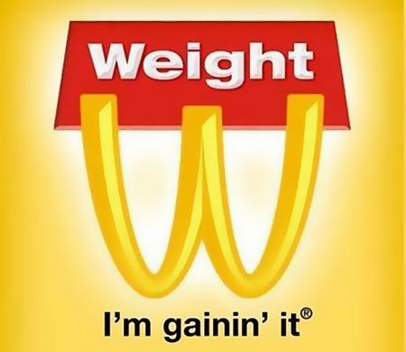 Weight - I'm gainin' it