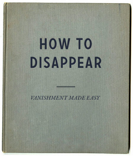 How to disappear -- Vanishment made easy