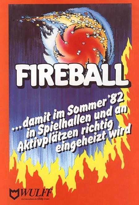 Fireball... damit im Sommer 82 in Spielhallen und an Aktivplätzen richtig eingeheizt wird