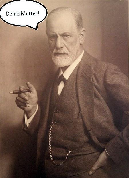 Sigmund Freud sagt: Deine Mutter!