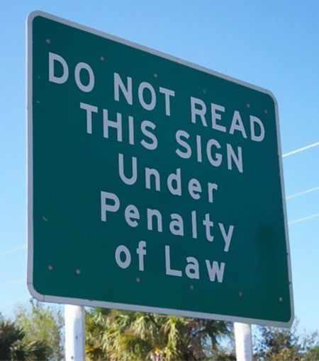 Do not read this sign under penalty of law