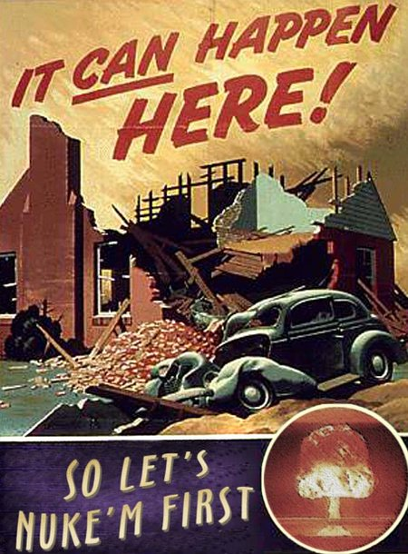 Propaganda-Plakat aus dem kalten Krieg: It can happen here, so let's nuke'm first!