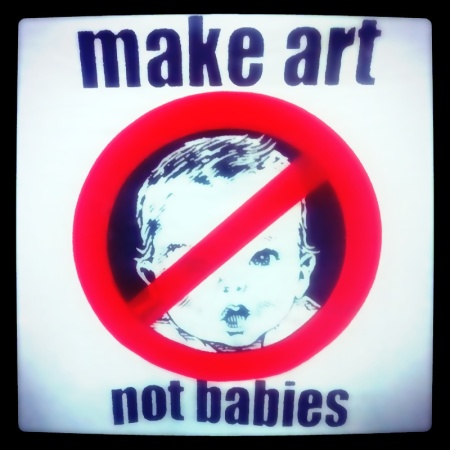 Make art, not babies