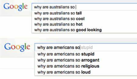 Autocomplete-Vorschläge -- why are australians so... tall, cool, hot, good looking -- why are americans so... stupid, arrogant, religious, loud