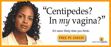 Centipedes? In my vagina? It's more likely than you think. FREE PC CHECK!