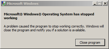 Microsoft Windows Operating System has stopped working. A problem caused the program to stop working correctly. Windows will close the program and notify you if a solution is avialable.
