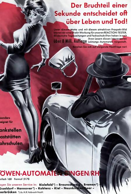 Werbung für das Münzgerät 'Reaction Tester' aus dem Jahr 1963: Der Bruchteil einer Sekunde entscheidet oft über Leben und Tod -- dazu eine beinahe angefahrene, sehr aufgedonnerte erschrockene Frau, die in ihrem Schrecken vom Fahrer angegafft wird.