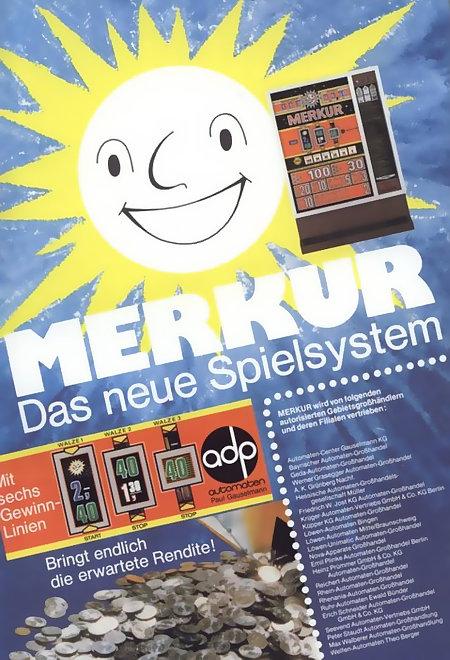 Werbung der Fa. Gauselmann mit der Zielgruppe Automatenaufsteller: Merkur, das neue Spielsystem mit sechs Gewinnlinien. Bringt endlich die erwartete Rendite.