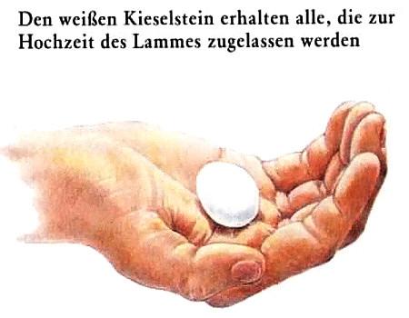 Scan aus einem Buch der Zeugen Jehovas. Zeichnung einer offenen Hand, in der ein Kieselsteinchen liegt. Dazu der Text: 'Den weißen Kieselstein erhalten alle, die zur Hochzeit des Lammes zugelassen wurden.'