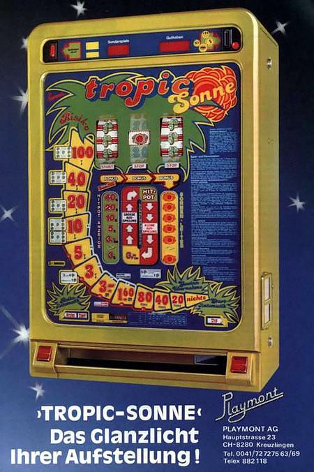An Aufsteller gerichtete Werbung für das Playmont-Geldspielgerät 'Tropic Sonne' (das für meine Augen übrigens ausgesprochen hässlich aussieht): 'TROPIC-SONNE' Das Glanzlicht Ihrer Aufstellung!