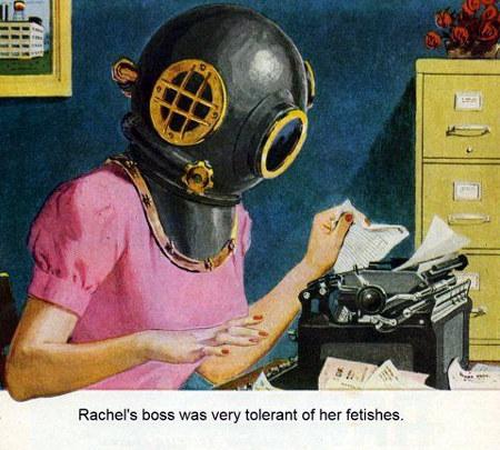 Bild einer Frau, die mit einem Taucherhelm an einer Schreibmaschine arbeitet. Darunter: Rachel's boss was very tolerant of her fetishes