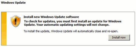 Windows Update -- Insall new Windows Update Software -- To check for updates, you must first install an update for Windows Update. Your automatic updating settings will not change. In install the update, Windows Update will automatically close and re-open -- Install now