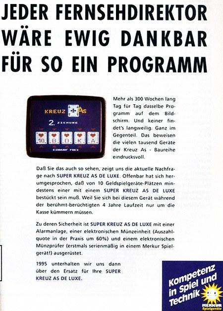 Werbung für das ADP-Geldspielgerät 'Kreuz As', das im Jahr 1991 noch einmal mit unverändertem Spielsystem veröffentlicht wurde: Jeder Fernsehdirektor wäre ewig dankbar für so ein Programm