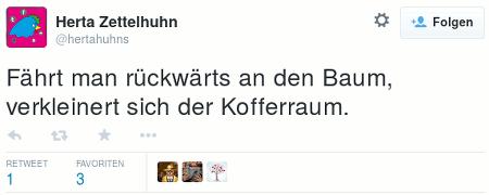 Tweet von @hertahuhns: Fährt man rückwärts an den Baum, verkleinert sich der Kofferraum.