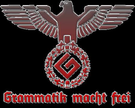 Ein Reichsadler aus dem Deutschen Reich unter Adolf Hitler, der in seinem Kranz den aus graden Linien gebildeten Buchstaben 'G' trägt, darunter in typischer Fraktur dieser Zeit der Text 'Grammatik macht frei'