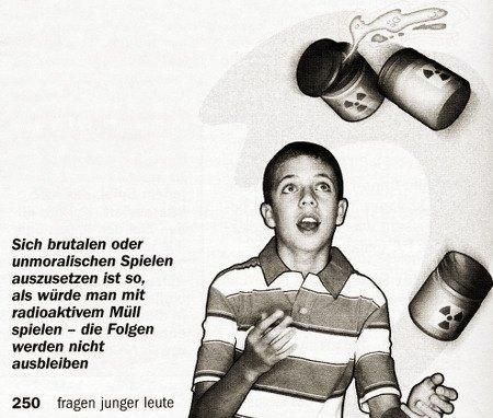 Sich brutalen oder unmoralischen Spielen auszusetzen ist so, als würde man mit radioaktivem Müll spielen -- die Folgen werden nicht ausbleiben