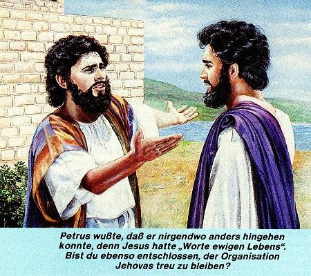 Petrus wußte, daß er nirgendwo anders hingehen konnte, denn Jesus hatte 'Worte ewigen Lebens'. Bist du ebenso entschlossen, der Organisation Jehovas treu zu bleiben?