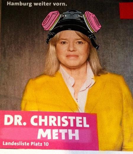 Wahlplakat der Hamburger SPD, etwas von kunstfertigen Zeitgenossen überarbeitet: Hamburg weiter vorn. Dr. Christel Meth