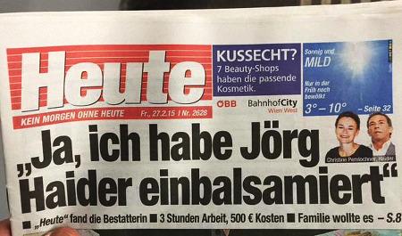 Schlagzeile 'Heute': 'Ja, ich habe Jörg Haider einbalsamiert' -- 'Heute' fand die Bestatterin -- 3 Stunden Arbeit, 500 € Kosten -- Familie wollte es