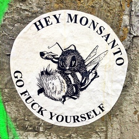 Hey Monsanto, go fuck yourself