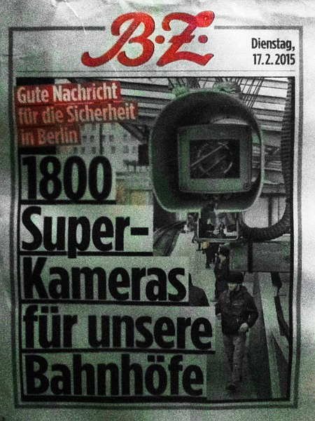 Werbeaushang für die BZ vom 17. Februar 2015 -- Gute Nachricht für die Sicherheit in Berlin: 1800 Super-Kameras für unsere Bahnhöfe