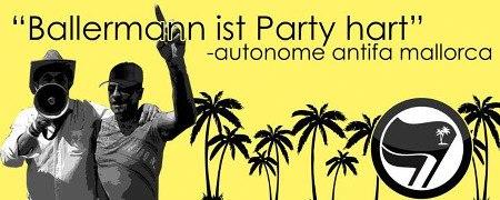 'Ballermann ist Party hart' -- autonome antifa mallorca