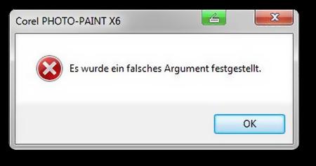 Fehlermeldung aus Corel Photo-Paint X6: Es wurde ein falsches Argument festgestellt.