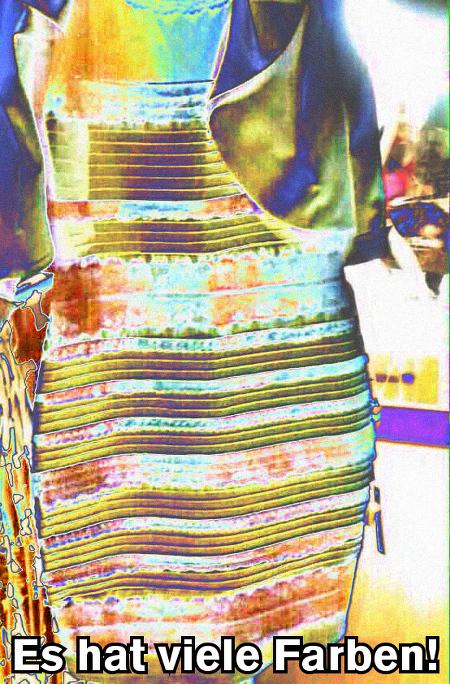 Bis zur Absurdität nachbearbeitetes Foto von #TheDress, dazu der Text 'Es hat viele Farben'.