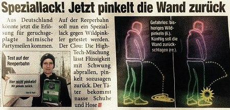 Speziallack! Jetzt pinkelt die Wand zurück -- Aus Deutschland könnte jetzt die Erlösung für geruchsgeplagte heimische Partymeilen kommen. Auf der Reeperbahn soll nun ein Speziallack gegen Wildpinkler getestet werden. Der Clou: Die High-Tech-Mischung lässt Flüssigkeit mit Schwung abprallen, pinkelt sozusagen zurück. Der Täter bekommt nasse Schuhe und Hose