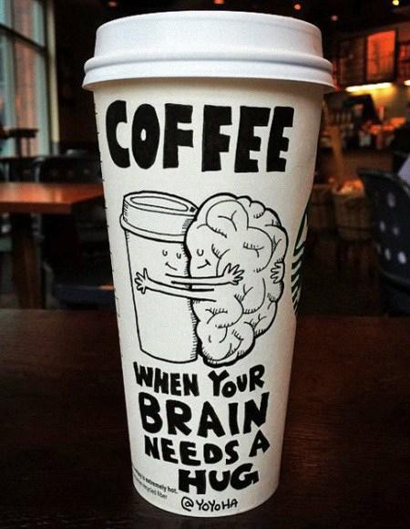 Coffee. When your brain needs a hug.