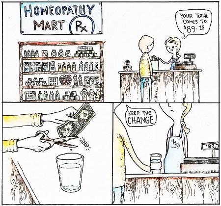 Kurzcomic, in dem die neunzig Dollar für homöopathische Scheinmedikamente bezahlt werden, indem ein Schnipselchen von einer Ein-Dollar-Note in Wasser verdünnt wird -- mit den Worten: Behalten sie das Wechselgeld!