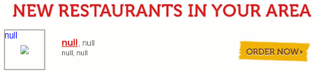 New restaurants in your area: null null null null null -- Order now