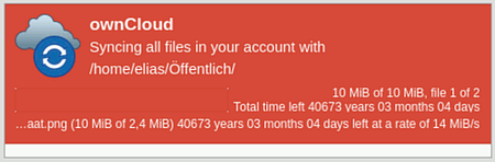 ownCloud -- Syncing all files in your account with /home/elias/Öffentlich/ -- 10 MiB of 10 MiB, file 1 of 2 -- Total time left: 40673 years, 03 months, 04 days