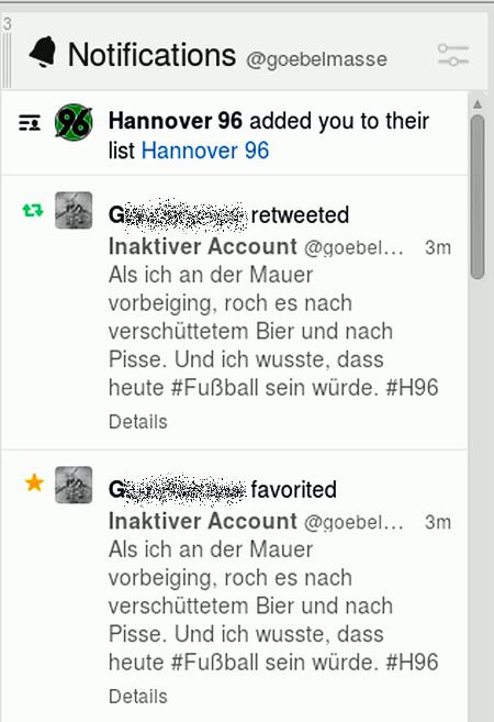 Ein Retweet und ein Favorisieren meines Tweets 'Als ich an der Mauer vorbeiging, roch es nach verschüttetem Bier und nach Pisse. Und ich wusste, dass heute #Fußball sein würde. #H96'. Darüber der Hinweis 'Hannover 96 added you to their list Hannover 96'.